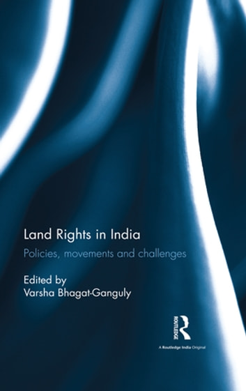 Land Rights in India - Policies, movements and challenges ebook by
