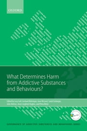 What Determines Harm from Addictive Substances and Behaviours? ebook by Lucy Gell,Jane McLeod,Sarah Forberger,John Holmes,Anne Lingford-Hughes,Petra S. Meier,Gerhard Bühringer