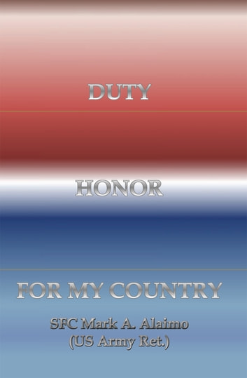 Duty Honor For My Country Ebook By Mark A Alaimo 9781453542675