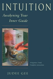 Intuition - Awakening Your Inner Guide ebook by Gee, Judee
