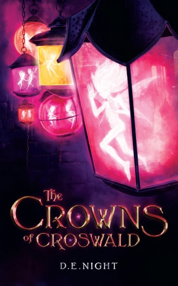 The Crowns of Croswald ebook by D.E. Night