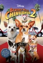 Beverly Hills Chihuahua 2 Junior Novel ebook by Disney Books