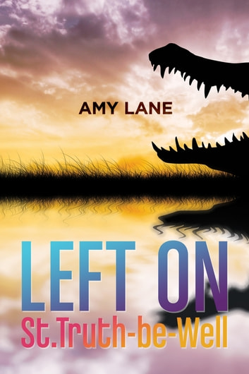 Left on St. Truth-be-Well ebook by Amy Lane