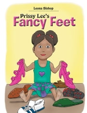 Prissy Lee's Fancy Feet ebook by Leona Bishop