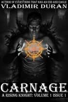 Carnage - A Rising Knight ebook by Vladimir Duran