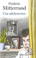 Une adolescence ebook by Frédéric MITTERRAND