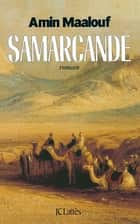 Samarcande ebook by Amin Maalouf
