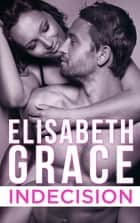 Indecision ebook by Elisabeth Grace