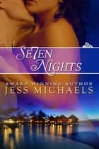 Seven Nights ebook by Jess Michaels