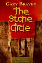 The Stone Circle ebook by Gary Braver