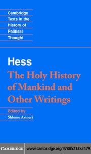Moses Hess: The Holy History of Mankind and Other Writings ebook by Hess, Moses