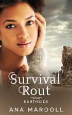 Survival Rout - Earthside, #2 ebook by Ana Mardoll
