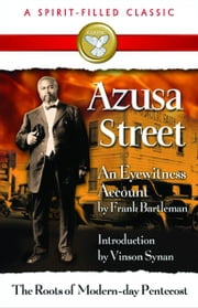 Azusa Street ebook by Bartleman, Frank