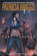 Fire Touched, A Mercy Thompson Novel
