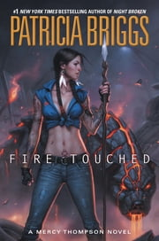 Fire Touched - A Mercy Thompson Novel ebook by Patricia Briggs