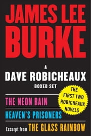 A Dave Robicheaux Ebook Boxed Set - Neon Rain, Heaven's Prisoners, Excerpt from The Glass Rainbow ebook by James Lee Burke
