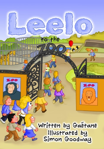 Leelo to the Zoo ebook by Gaétane Montreuil