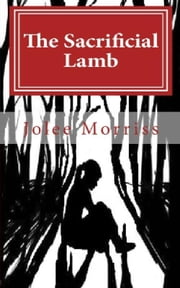 The Sacrificial Lamb ebook by Jolee Morriss