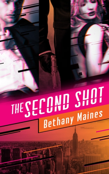 The Second Shot ebook by Bethany Maines