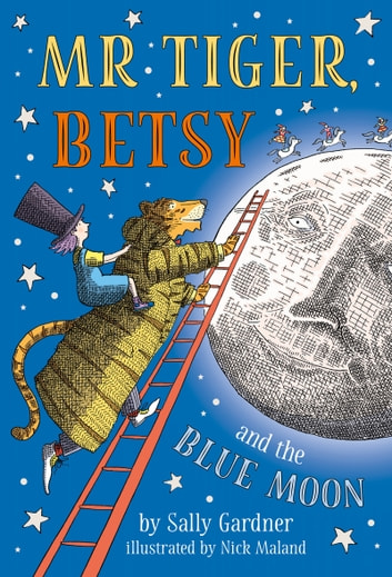 Mr Tiger, Betsy and the Blue Moon ebook by Sally Gardner