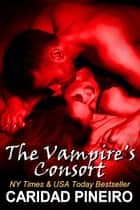 The Vampire's Consort 電子書 by Caridad Pineiro