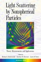 Light Scattering by Nonspherical Particles - Theory, Measurements, and Applications ebook by Michael I. Mishchenko, Joachim W. Hovenier, Larry D. Travis