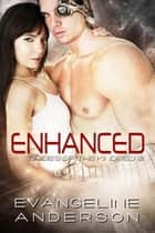 Enhanced...Book 12 in the Brides of the Kindred Series ebook by Evangeline Anderson