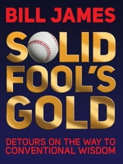 Solid Fool's Gold ebook by Bill James