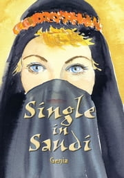 Single in Saudi ebook by Genia