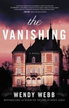 The Vanishing ebook by Wendy Webb