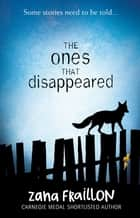 The Ones That Disappeared ebook by Zana Fraillon