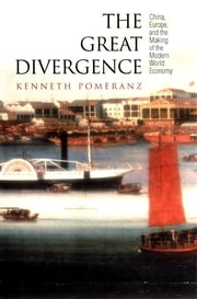 The Great Divergence - China, Europe, and the Making of the Modern World Economy ebook by Kenneth Pomeranz