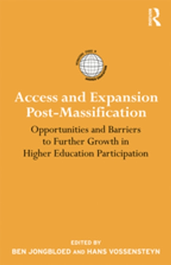Access and Expansion Post-Massification - Opportunities and Barriers to Further Growth in Higher Education Participation ebook by