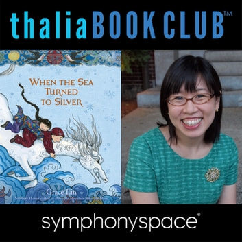 Thalia Kids' Book Club: Grace Lin, When the Sea Turned to Silver audiobook by Grace Lin
