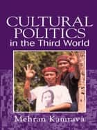 Cultural Politics in the Third World ebook by Mehran Kamrava