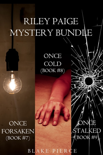 Riley Paige Mystery Bundle: Once Forsaken (#7), Once Cold (#8) and Once Stalked (#9) ebook by Blake Pierce