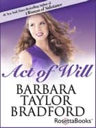 Act of Will ebook by Barbara Taylor Bradford