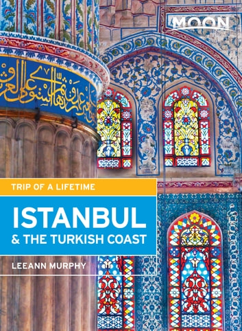 Moon Istanbul & the Turkish Coast - Including Cappadocia ebook by Leeann Murphy