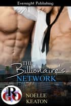 The Billionaire's Network ebook by Noelle Keaton