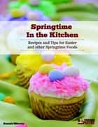Springtime In the Kitchen ebook by Dennis Weaver
