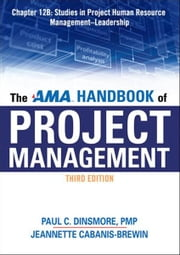 The AMA Handbook of Project Management, Chapter 12B ebook by Paul C. DINSMORE