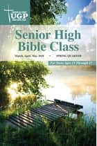 Senior High Bible Class ebook by David Rowland