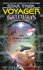 Gateways #5 - No Man's Land ebook by Christie Golden