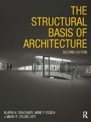 The Structural Basis of Architecture ebook by Sandaker, Bjorn N.