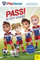Pass! No Puppy Guarding! ebook by Lindsay Little, Seth Little, LearnSport Books,...