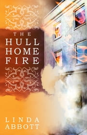 The Hull Home Fire ebook by Linda Abbott