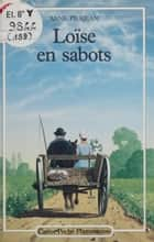 Loïse en sabots ebook by Anne Pierjean