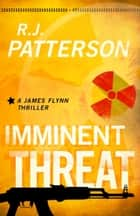 Imminent Threat ebook by R.J. Patterson