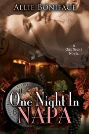 One Night in Napa ebook by Allie Boniface