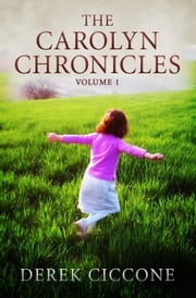 The Carolyn Chronicles, Volume 1 ebook by Derek Ciccone